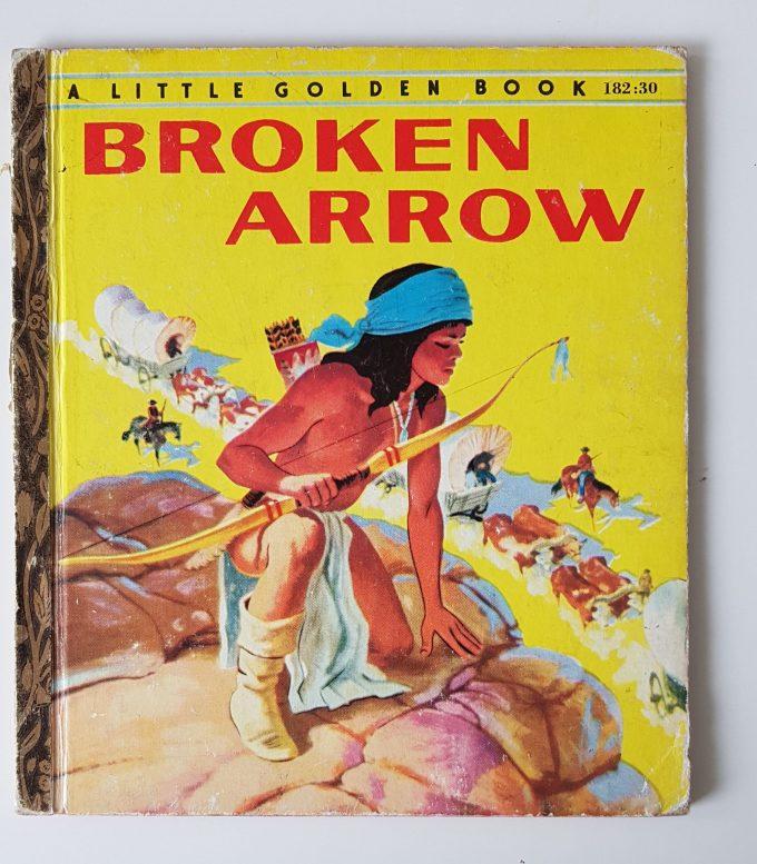 Little Golden Books: Broken Arrow. 1