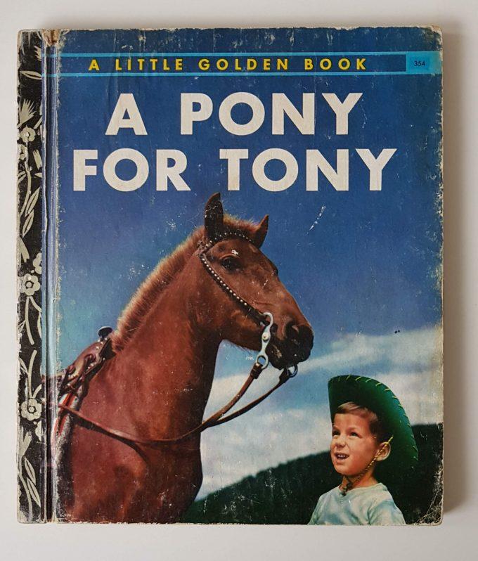 Little Golden Books: A Pony for Tony. 1