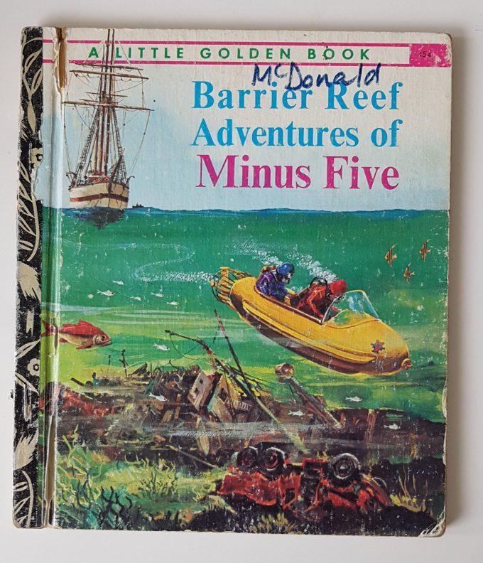 Little Golden Books: Barrier Reef Adventures of Minus Five. 1