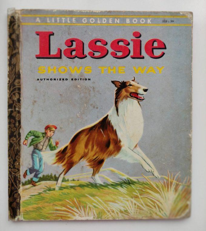 Little Golden Books: Lassie shows the way. 1