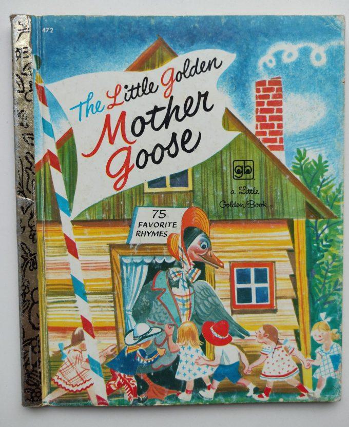 Little Golden Books: The Little Golden Mother Goose. 1