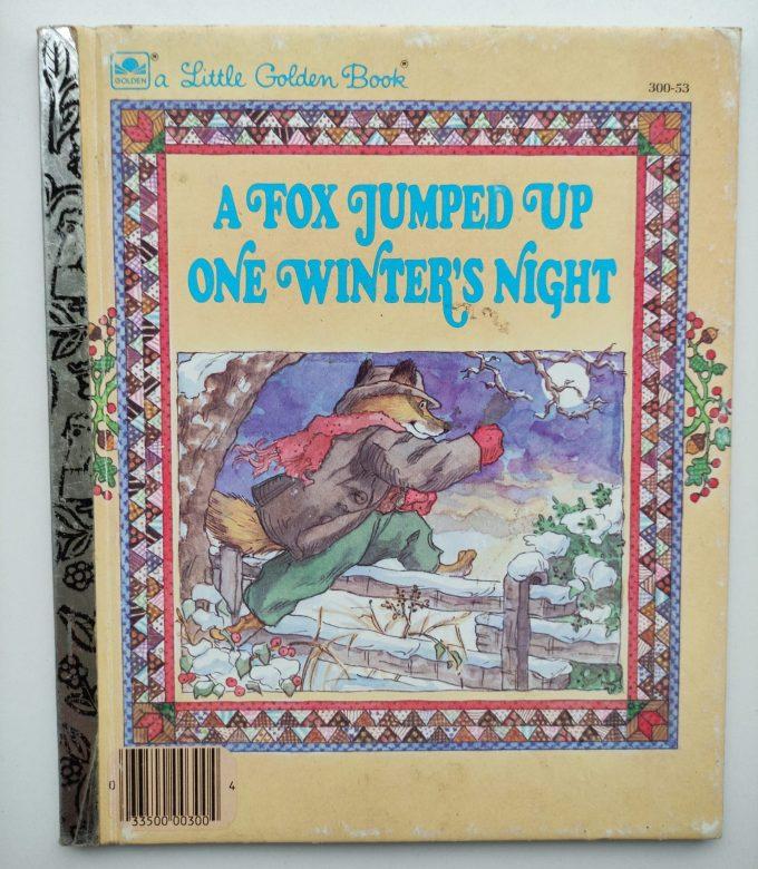 Little Golden Books: A Fox Jumped Up One Winter's Night. 1