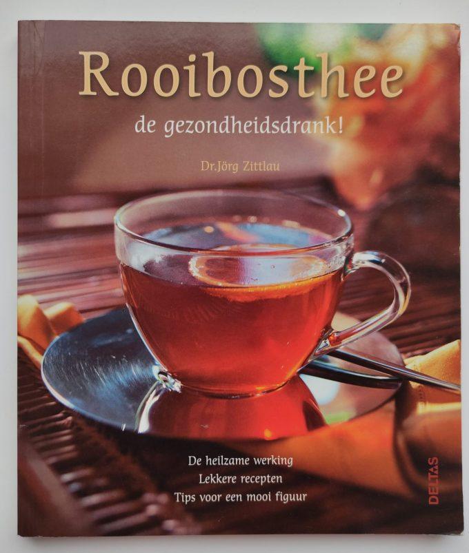 Jörg Zittlau. Rooibosthee de gezondheidsdrank (De heilzame werking, Lekkere recepten, Tips voor een mooi figuur). (Boek) 1