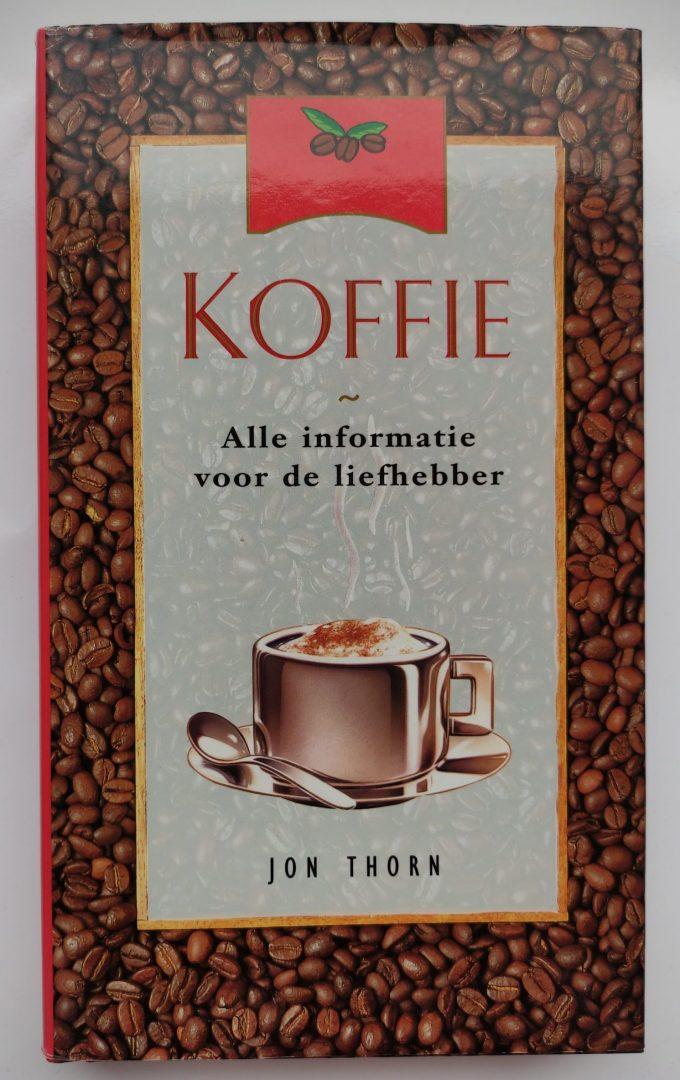 Jon Thorn. Koffie, Alle Informatie voor de liefhebber. (Boek) 1